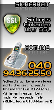 Gnstige Autoteile sicher einkaufen ber SSL. Nutzen Sie auch unsere Hotline: 040 - 94 36 25 50